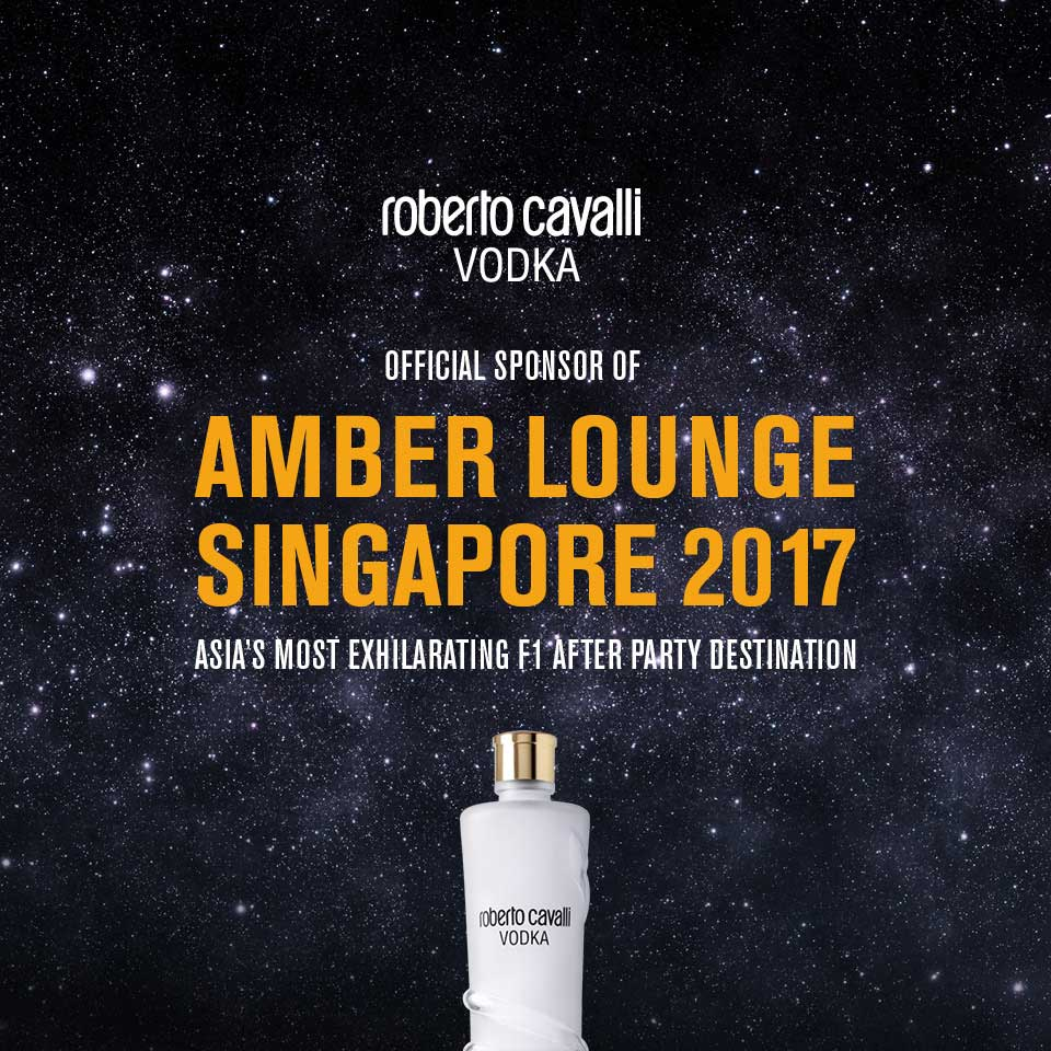 ROBERTO CAVALLI VODKA <br/> OFFICIAL SPONSOR OF <br/> AMBER LOUNGE SINGAPORE